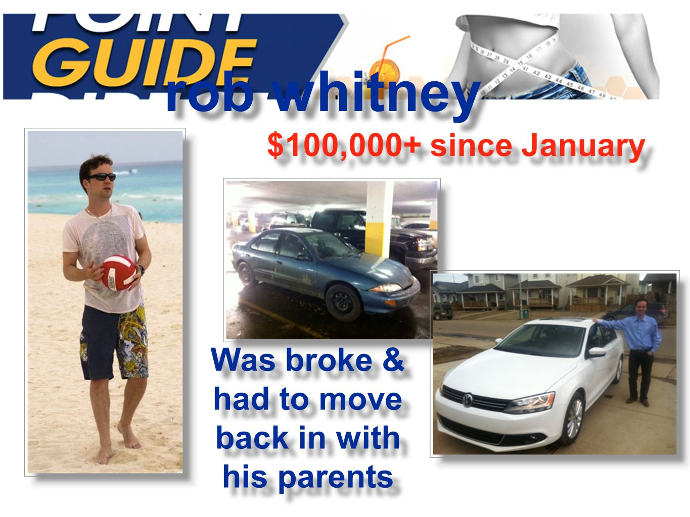 $100,000+ since January rob whitney Was broke & had to move back in with his parents