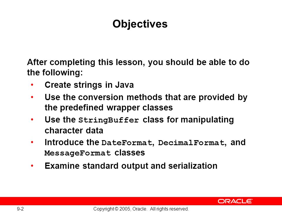 9-2 Copyright © 2005, Oracle. All rights reserved.