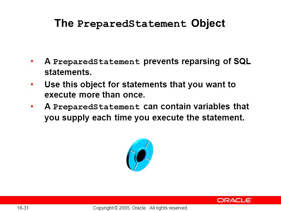 16-31 Copyright © 2005, Oracle. All rights reserved.