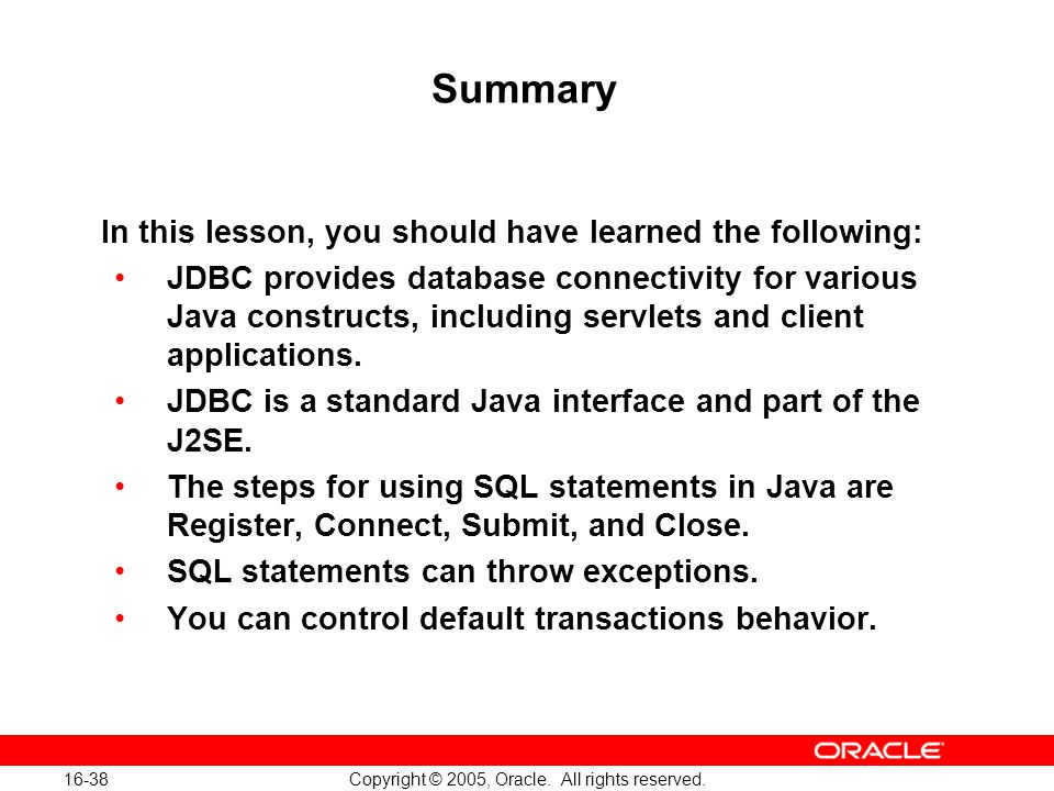 16-38 Copyright © 2005, Oracle. All rights reserved.