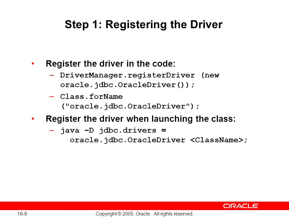 16-9 Copyright © 2005, Oracle. All rights reserved.