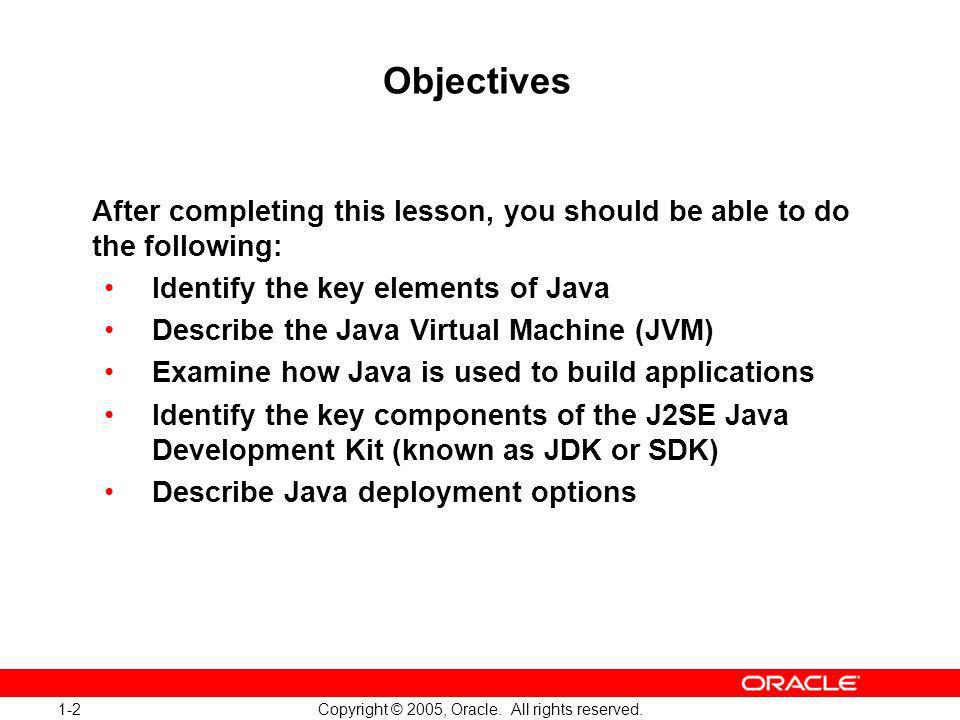 1-2 Copyright © 2005, Oracle. All rights reserved.