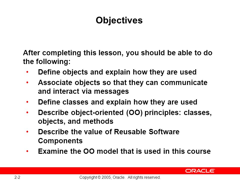 2-2 Copyright © 2005, Oracle. All rights reserved.