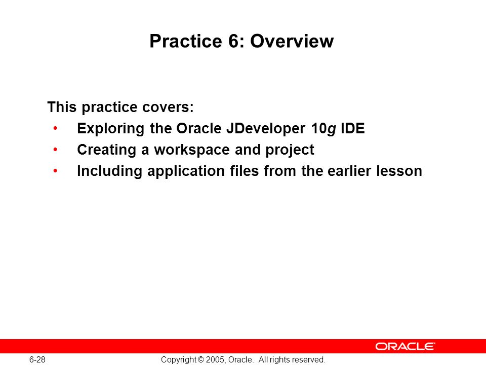 6-28 Copyright © 2005, Oracle. All rights reserved.