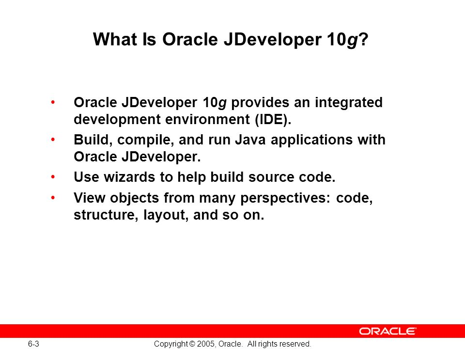 6-3 Copyright © 2005, Oracle. All rights reserved.