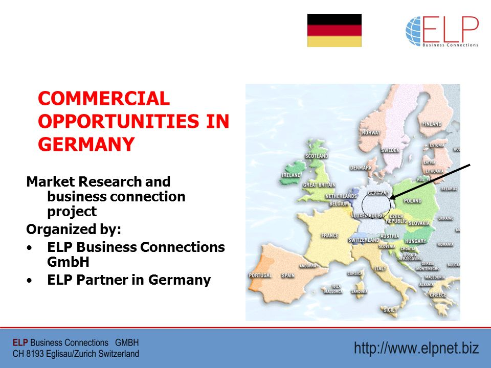 Market Research and business connection project Organized by: ELP Business Connections GmbH ELP Partner in Germany COMMERCIAL OPPORTUNITIES IN GERMANY