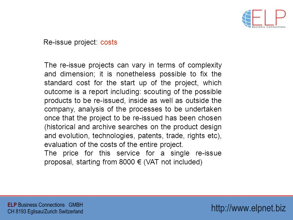 The re-issue projects can vary in terms of complexity and dimension; it is nonetheless possible to fix the standard cost for the start up of the project, which outcome is a report including: scouting of the possible products to be re-issued, inside as well as outside the company, analysis of the processes to be undertaken once that the project to be re-issued has been chosen (historical and archive searches on the product design and evolution, technologies, patents, trade, rights etc), evaluation of the costs of the entire project.