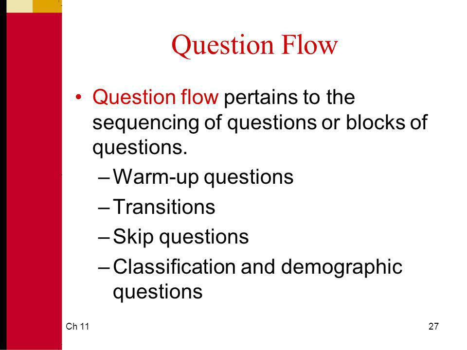 Ch 1127 Question Flow Question flow pertains to the sequencing of questions or blocks of questions.
