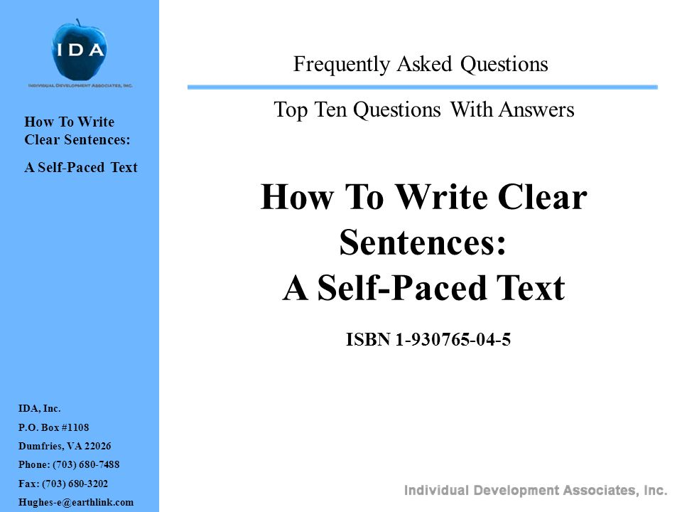 How To Write Clear Sentences: A Self-Paced Text ISBN 1-930765-04-5 Frequently Asked Questions Top Ten Questions With Answers IDA, Inc.
