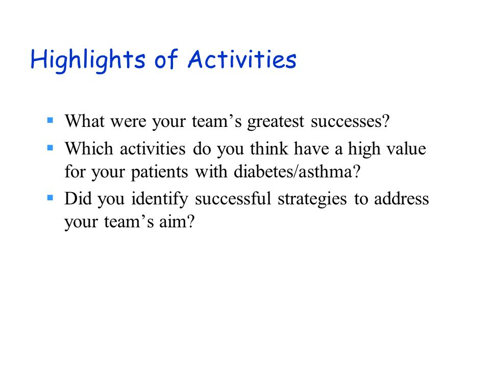 Highlights of Activities What were your teams greatest successes.