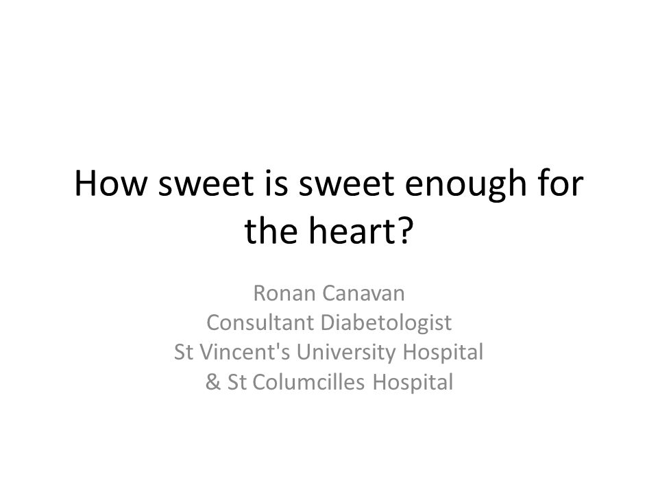 How sweet is sweet enough for the heart.