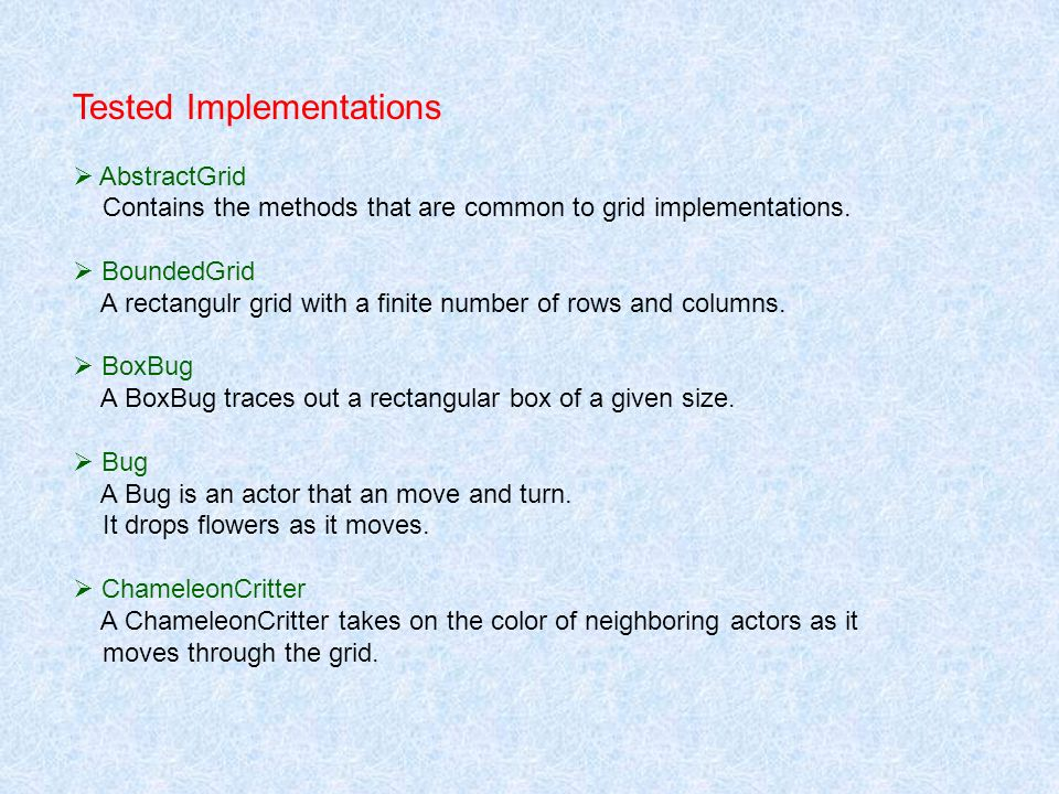 Tested Implementations AbstractGrid Contains the methods that are common to grid implementations.