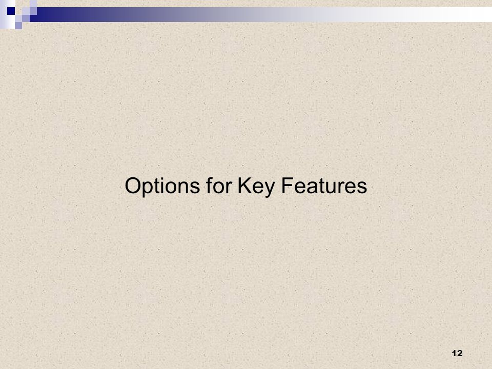 Options for Key Features 12