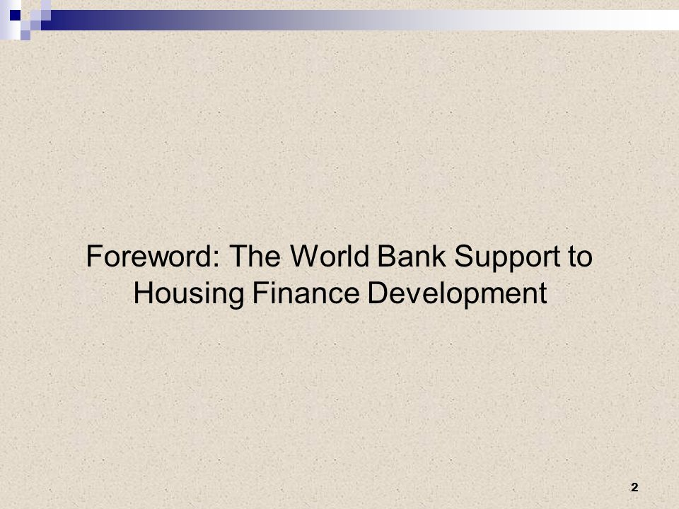 Foreword: The World Bank Support to Housing Finance Development 2