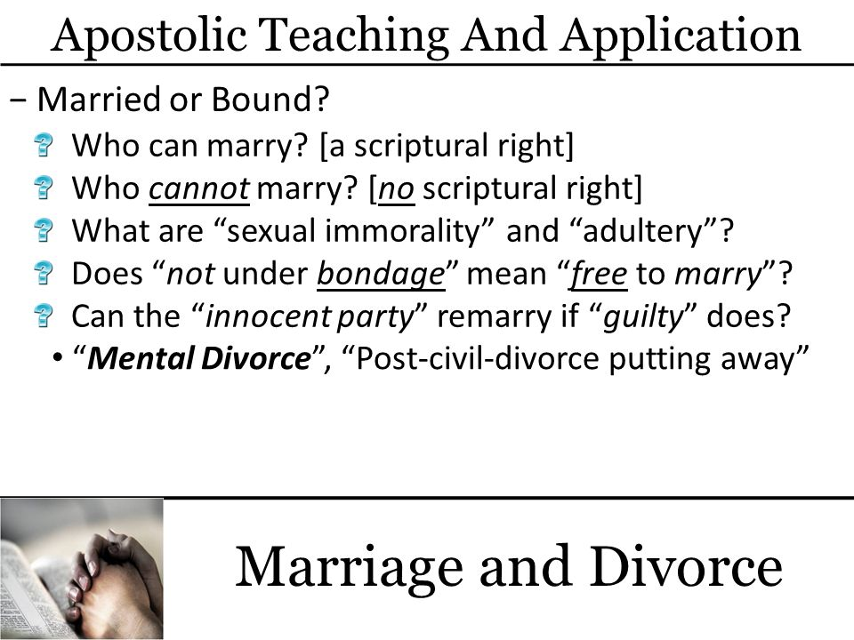 Marriage and Divorce Who can marry. [a scriptural right] Who cannot marry.