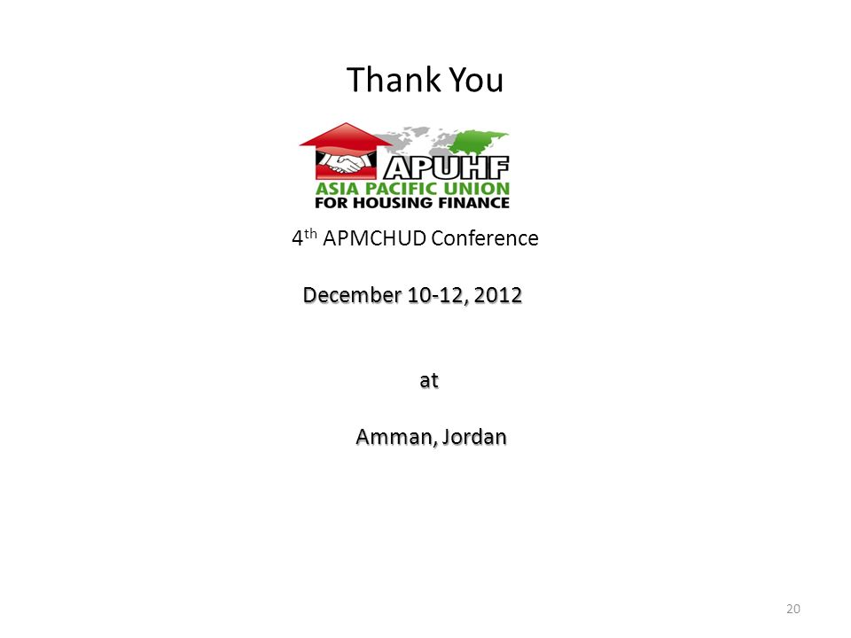 20 Thank You 4 th APMCHUD Conference December 10-12, 2012 at Amman, Jordan Amman, Jordan 20