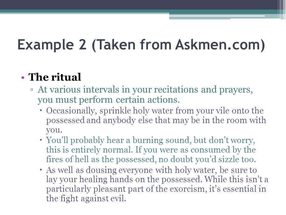 Example 2 (Taken from Askmen.com) The ritual At various intervals in your recitations and prayers, you must perform certain actions.