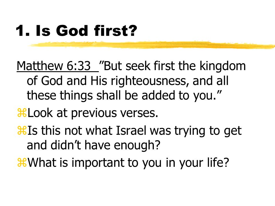 1. Is God first.