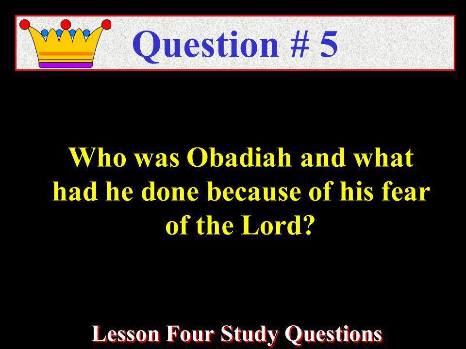 Who was Obadiah and what had he done because of his fear of the Lord.