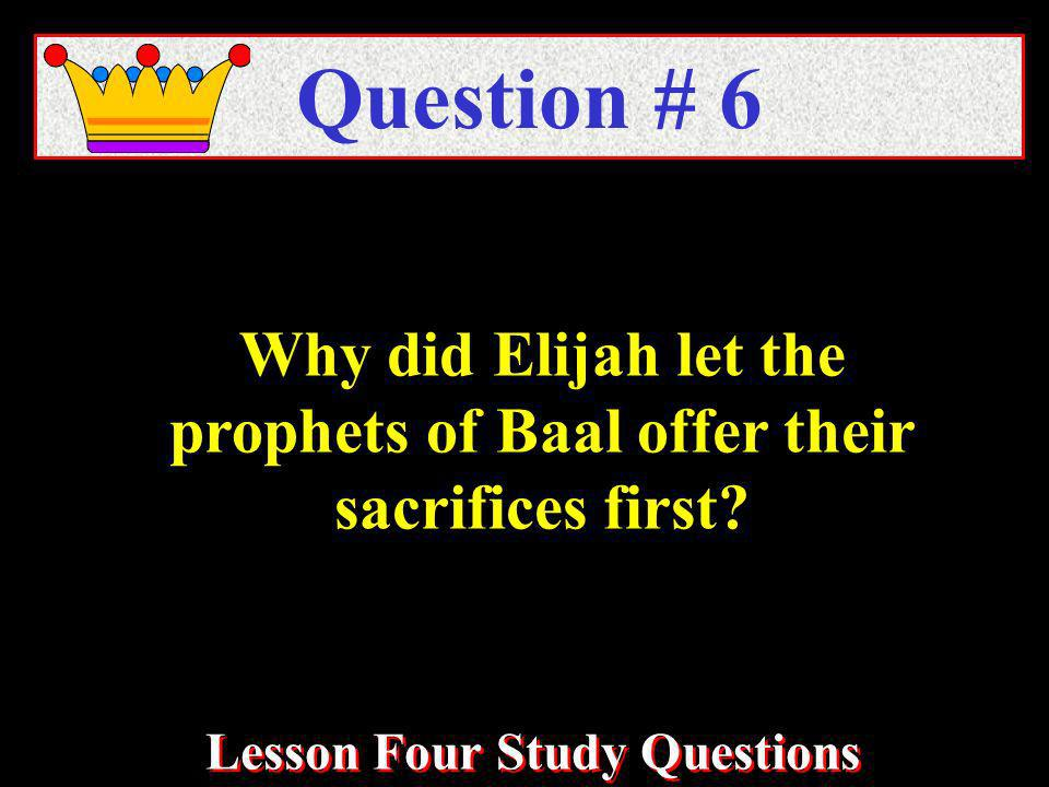 Why did Elijah let the prophets of Baal offer their sacrifices first.
