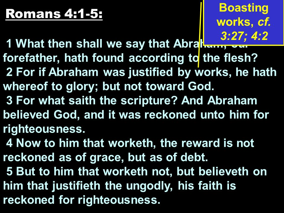 Father Abraham and the reckoning of grace (4:1-25) 1.