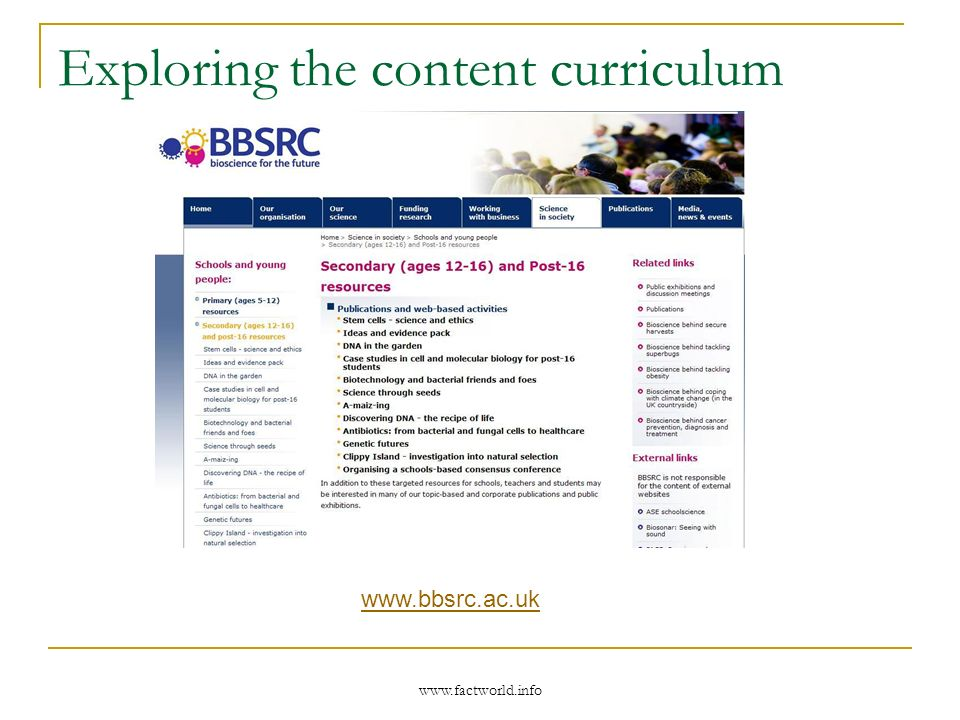www.factworld.info Exploring the content curriculum www.bbsrc.ac.uk