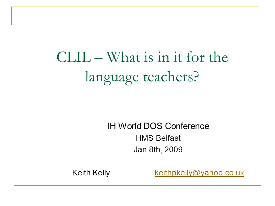 CLIL – What is in it for the language teachers.