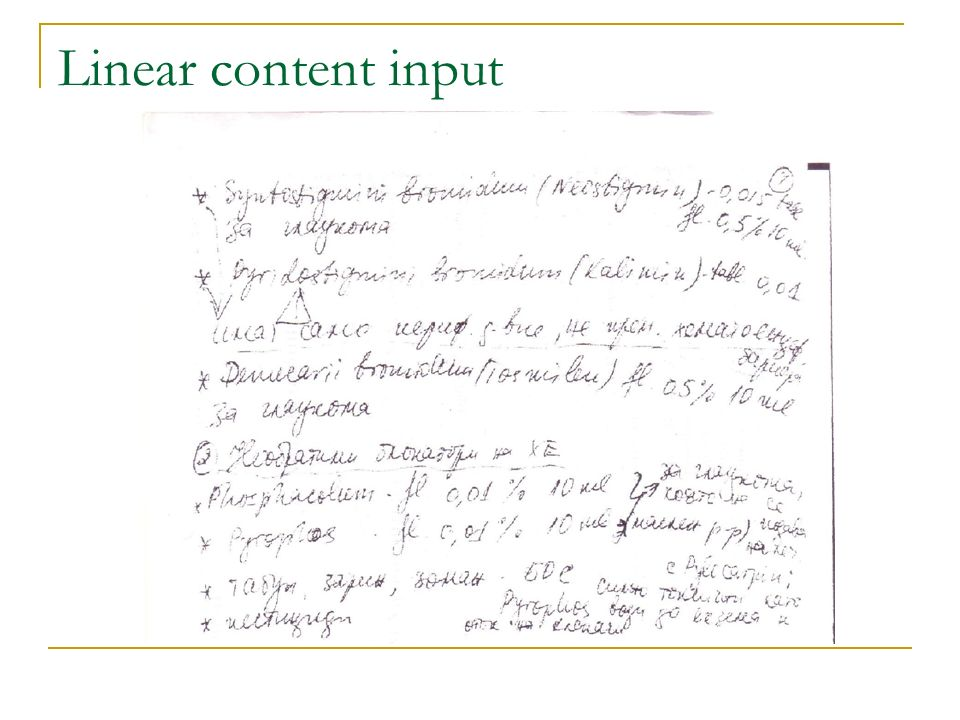 Linear content input
