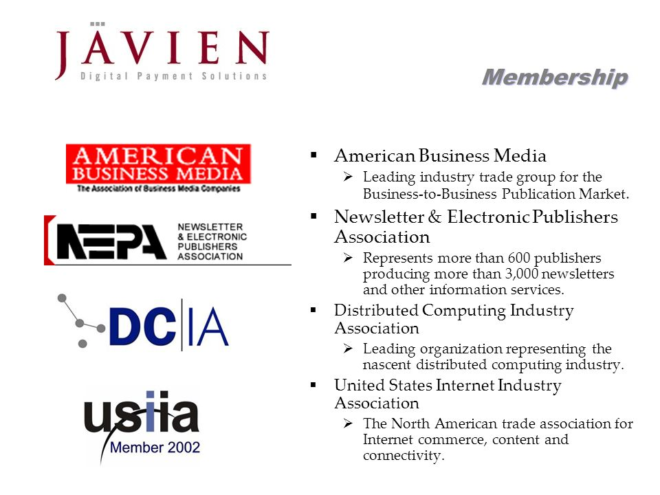 APR 2004 Commerce Solutions for Content Providers 6 Membership American Business Media Leading industry trade group for the Business-to-Business Publication Market.