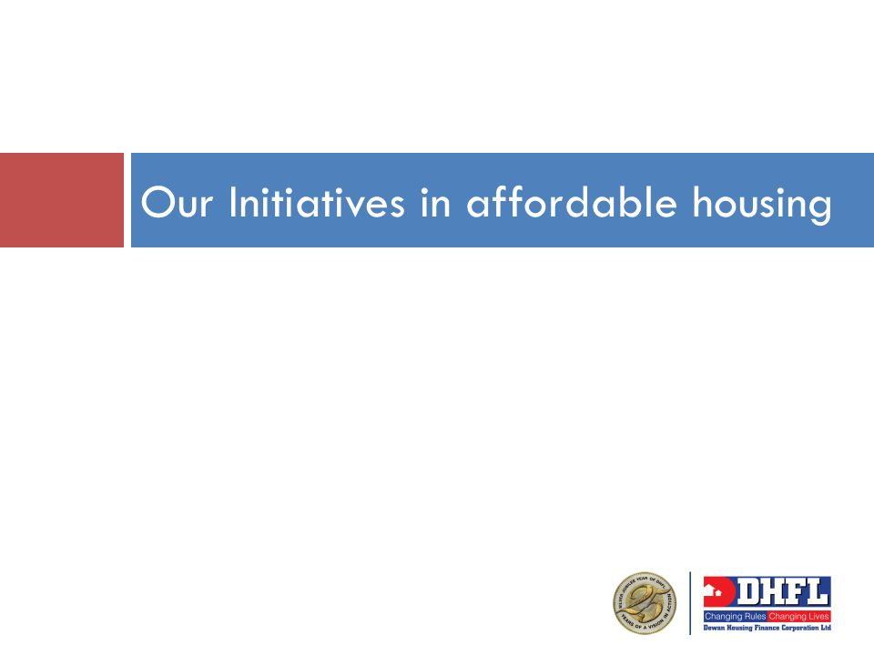 Our Initiatives in affordable housing