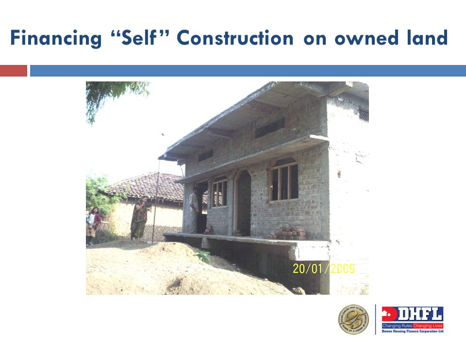 Financing Self Construction on owned land