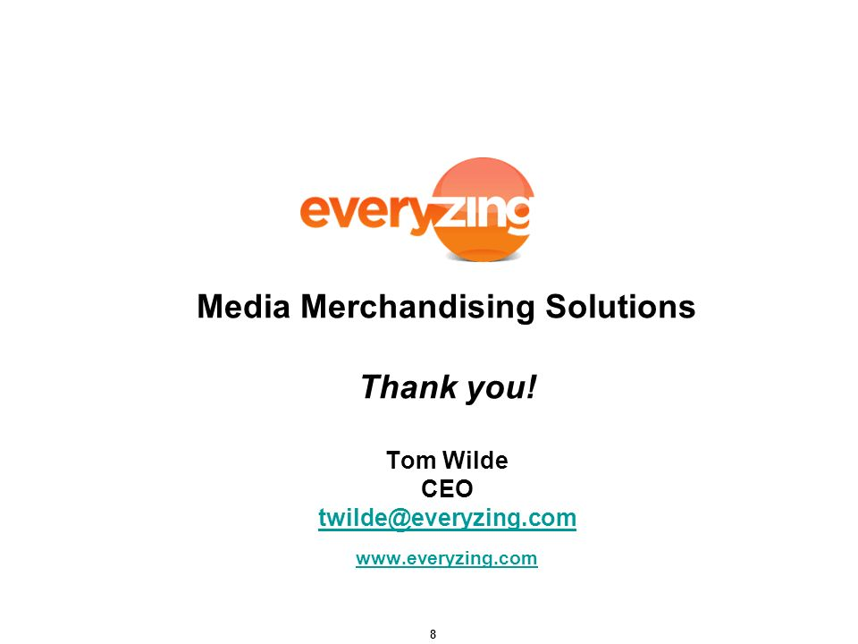 8 Media Merchandising Solutions Thank you.