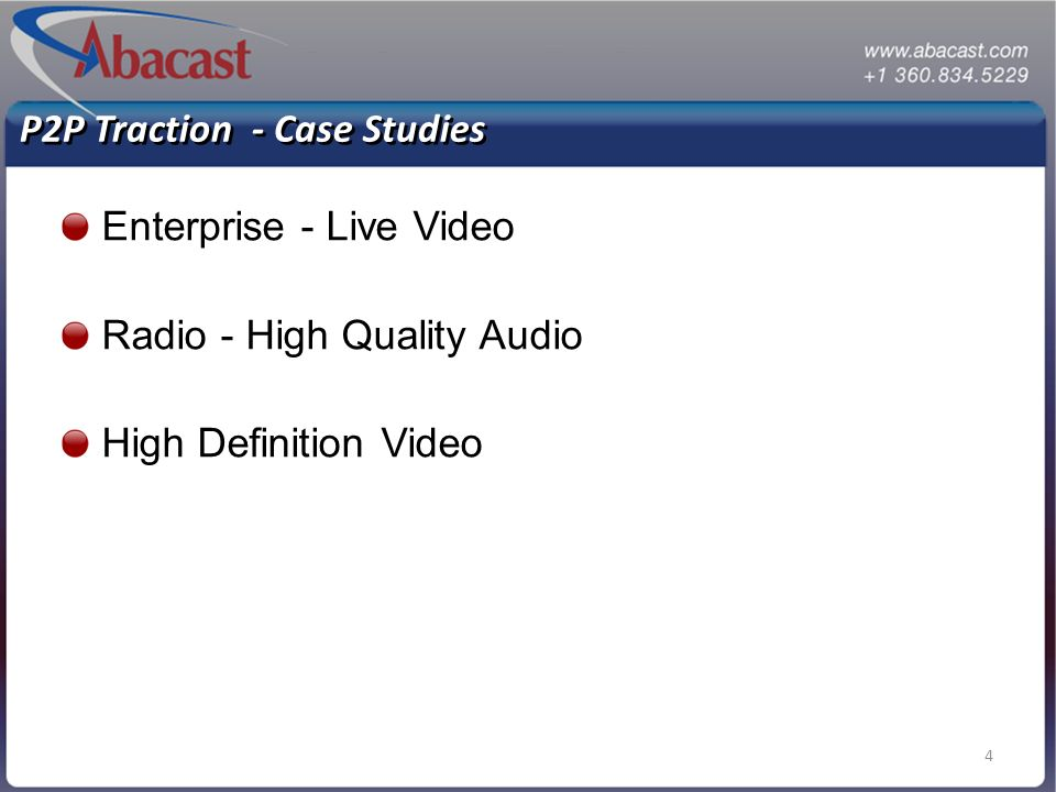 4 P2P Traction - Case Studies Enterprise - Live Video Radio - High Quality Audio High Definition Video