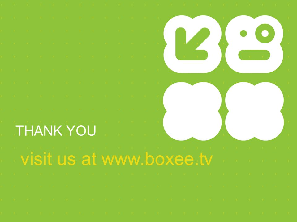 THANK YOU visit us at www.boxee.tv