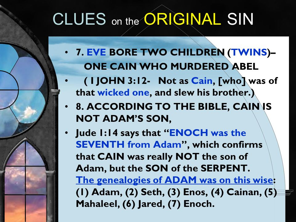 CLUES on the ORIGINAL SIN 7.