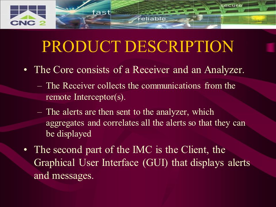 PRODUCT DESCRIPTION The Core consists of a Receiver and an Analyzer.