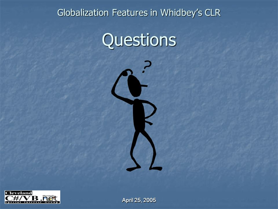 April 25, 2005 Globalization Features in Whidbeys CLR Questions