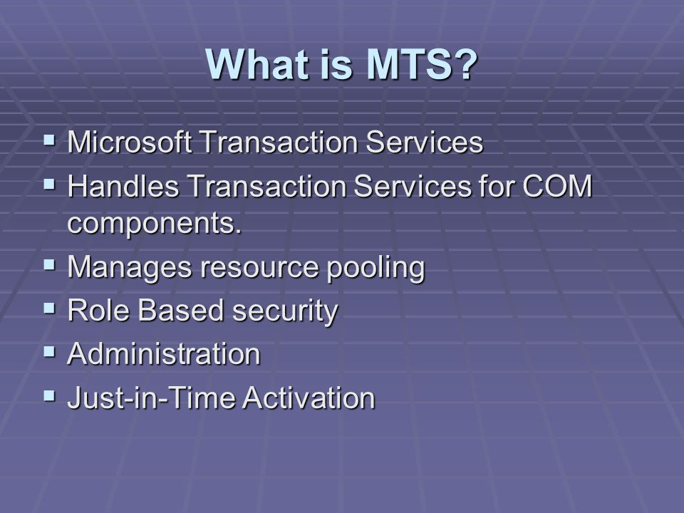 What is MTS.