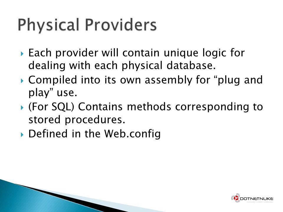 Each provider will contain unique logic for dealing with each physical database.