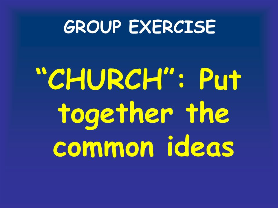 GROUP EXERCISE CHURCH: Put together the common ideas