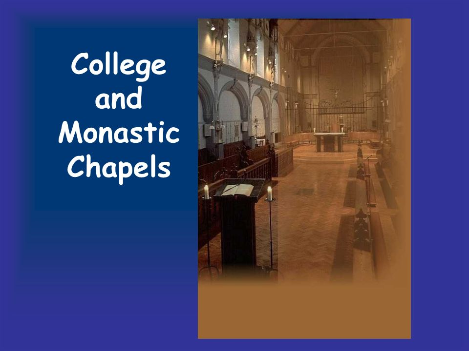 College and Monastic Chapels
