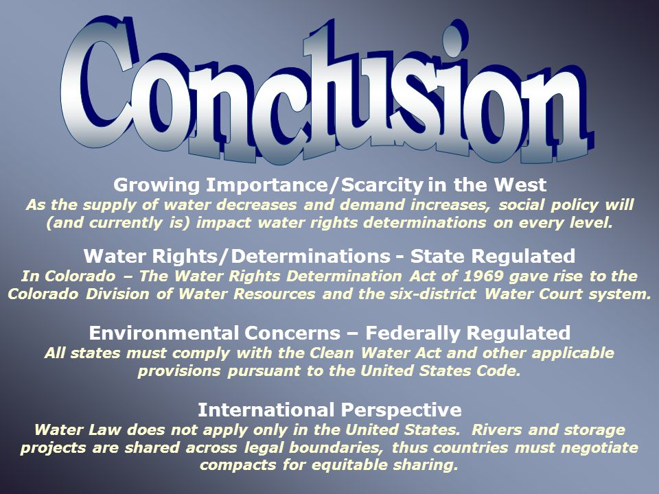Water Rights/Determinations - State Regulated In Colorado – The Water Rights Determination Act of 1969 gave rise to the Colorado Division of Water Resources and the six-district Water Court system.