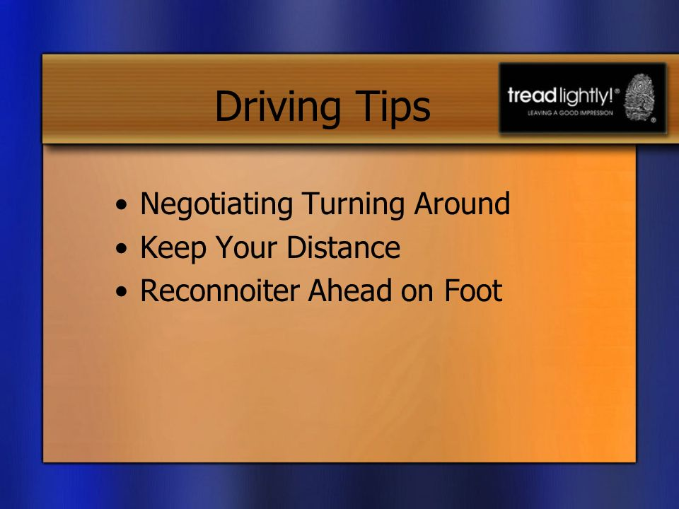 Driving Tips Negotiating Turning Around Keep Your Distance Reconnoiter Ahead on Foot