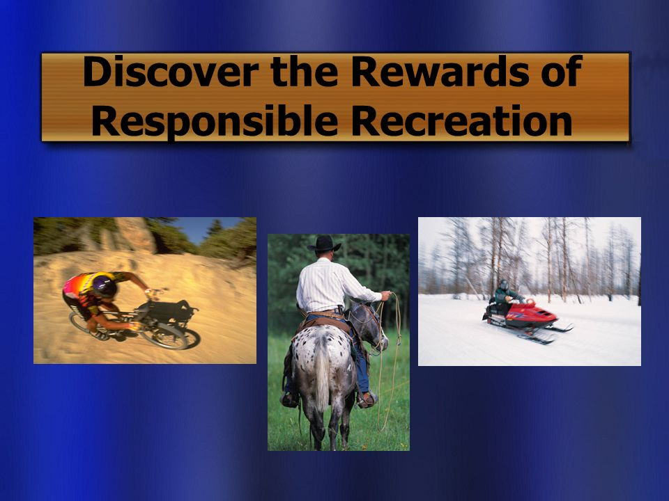 Discover the Rewards of Responsible Recreation