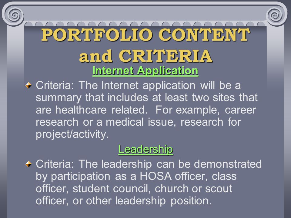 PORTFOLIO CONTENT and CRITERIA Internet Application Criteria: The Internet application will be a summary that includes at least two sites that are healthcare related.