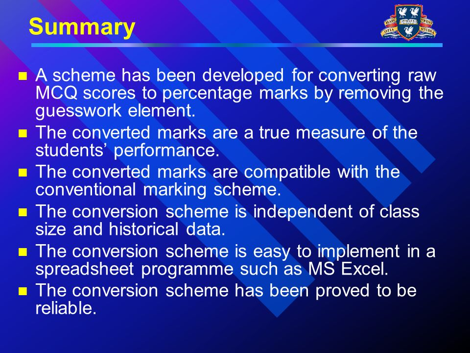 Summary A scheme has been developed for converting raw MCQ scores to percentage marks by removing the guesswork element.