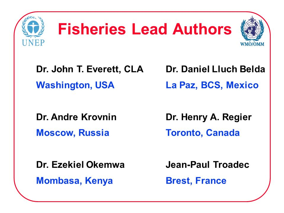 Fisheries Lead Authors Dr. John T. Everett, CLA Dr.