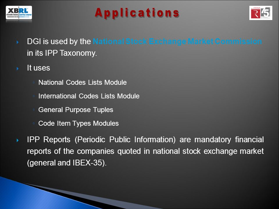 DGI is used by the National Stock Exchange Market Commission in its IPP Taxonomy.