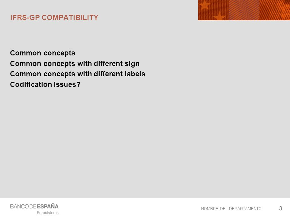 NOMBRE DEL DEPARTAMENTO IFRS-GP COMPATIBILITY Common concepts Common concepts with different sign Common concepts with different labels Codification issues.
