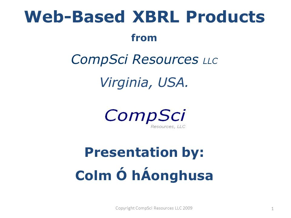 Copyright CompSci Resources LLC Web-Based XBRL Products from CompSci Resources LLC Virginia, USA.
